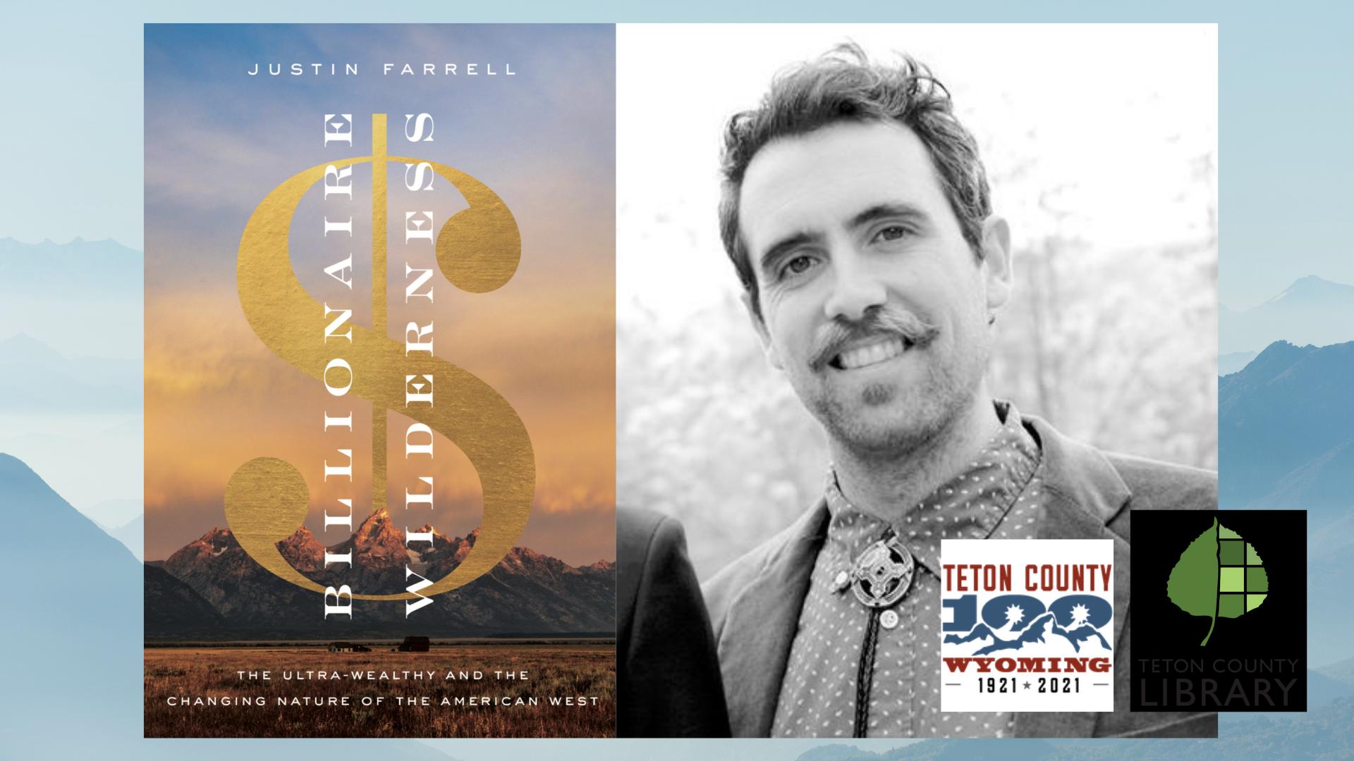 Teton County Centennial Series: Billionaire Wilderness with Justin Farrell